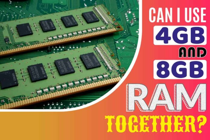 Can I use 4GB and 8GB RAM together