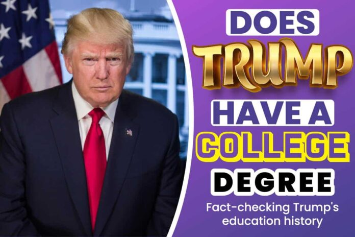 Does Trump Have a College Degree..
