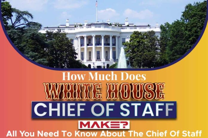How Much Does White House Chief Of Staff Make