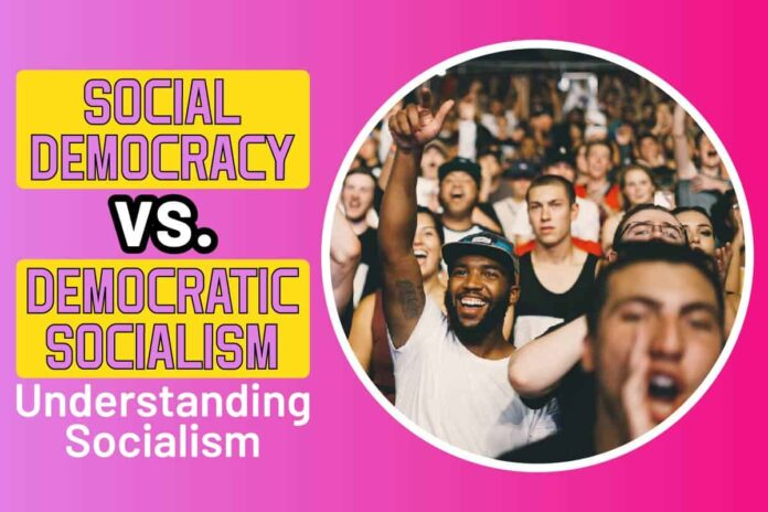 Social Democracy vs. Democratic Socialism
