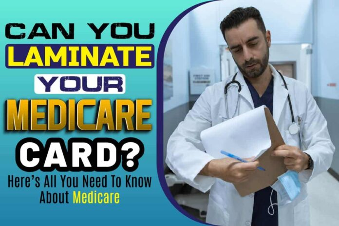 Can you laminate your Medicare card