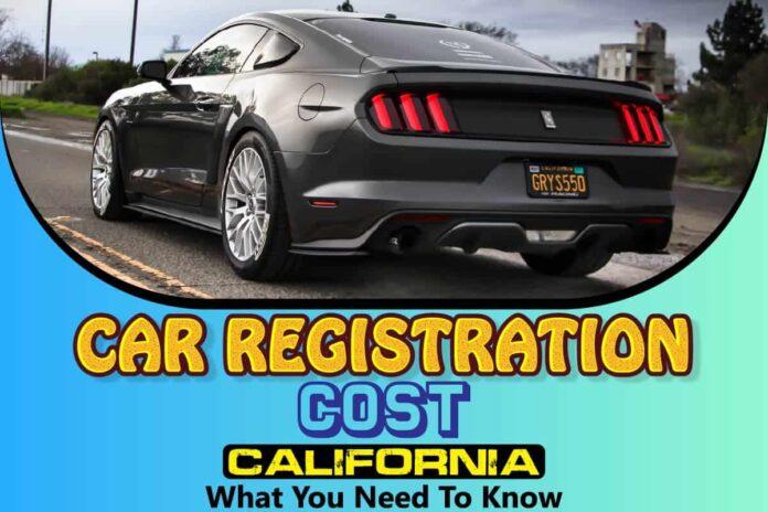 Car Registration Cost California