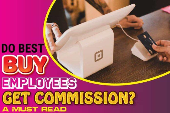 Do Best Buy Employees Get Commission