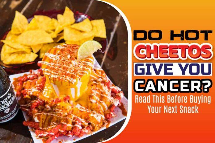 Do Hot Cheetos Give You Cancer