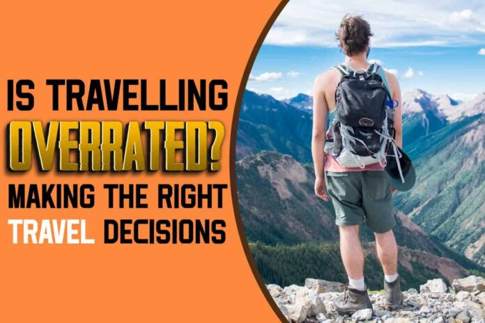 Is Travelling Overrated