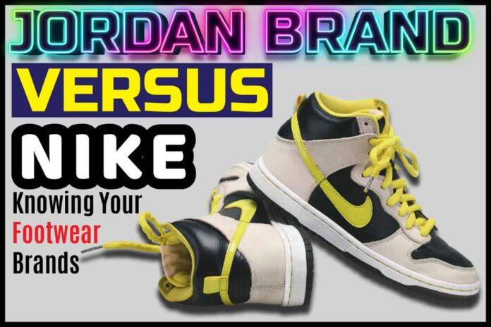 Jordan Brand Versus Nike