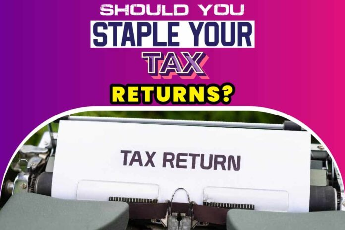 Should you Staple your Tax Returns