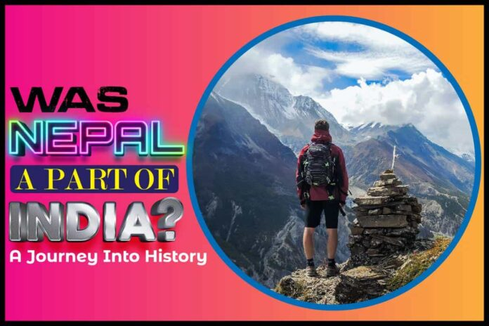 Was Nepal A Part Of India