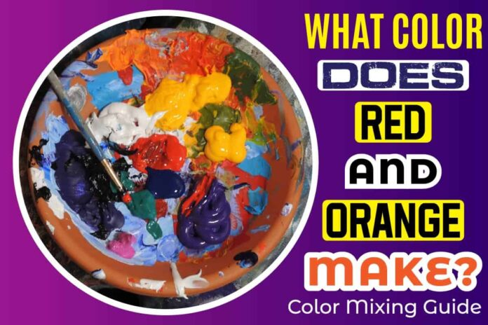 What Color Does Red And Orange Make