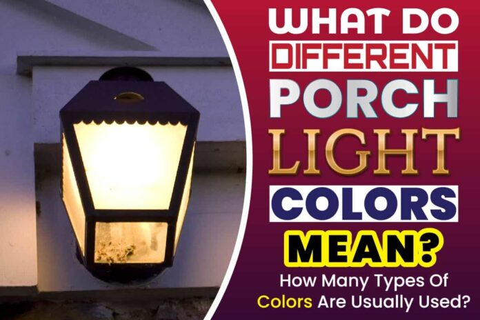 What Do Different Porch Light Colors Mean.