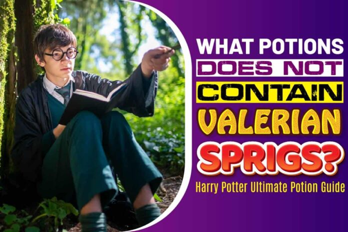 What Potions Does Not Contain Valerian Sprigs