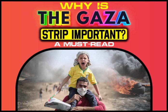 Why Is The Gaza Strip Important