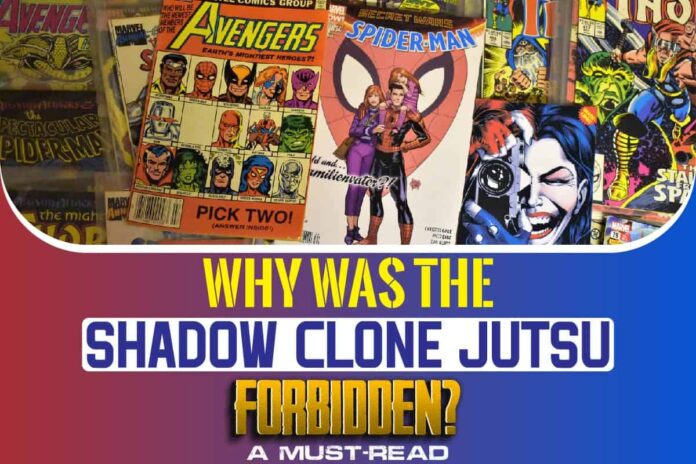 Why Was The Shadow Clone Jutsu Forbidden
