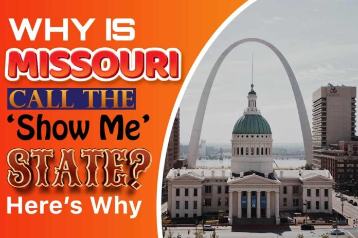 Why is Missouri called the 'Show Me' State