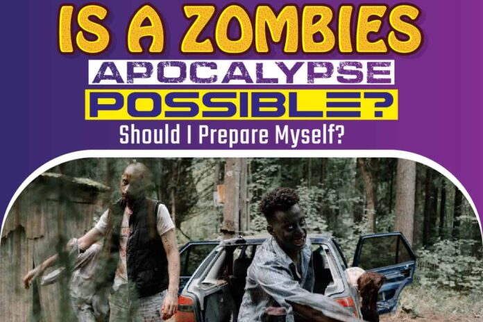 Is a Zombies Apocalypse Possible