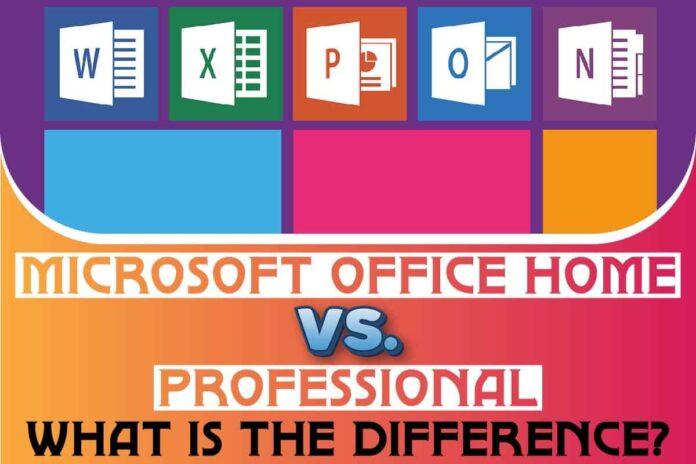 Microsoft Office Home vs. Professional