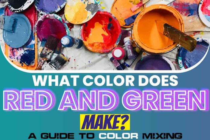 What Color Does Red and Green Make