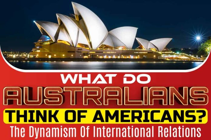 What Do Australians Think Of Americans..
