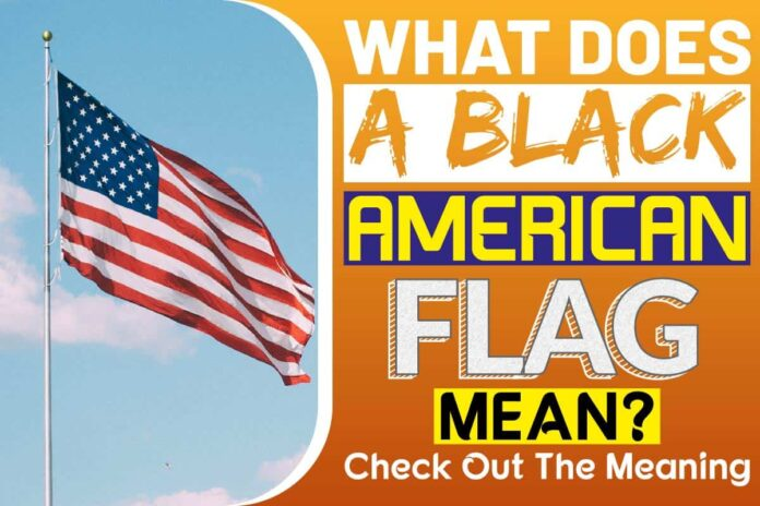 What Does A Black American Flag Mean