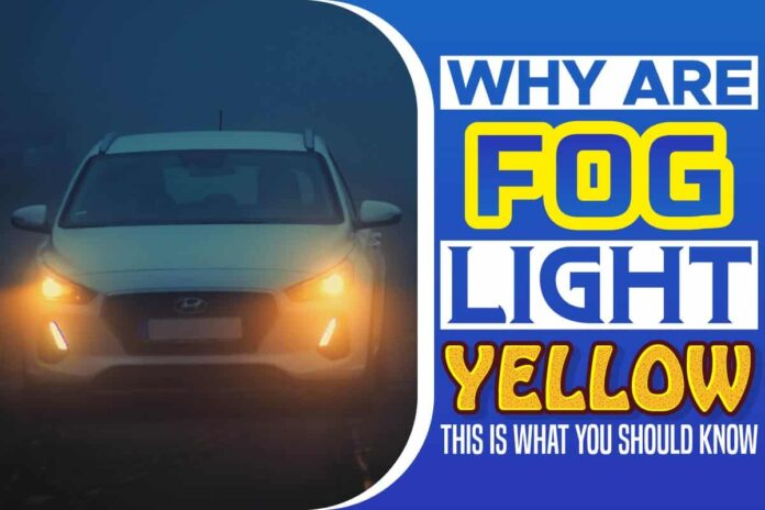 Why Are Fog Lights Yellow