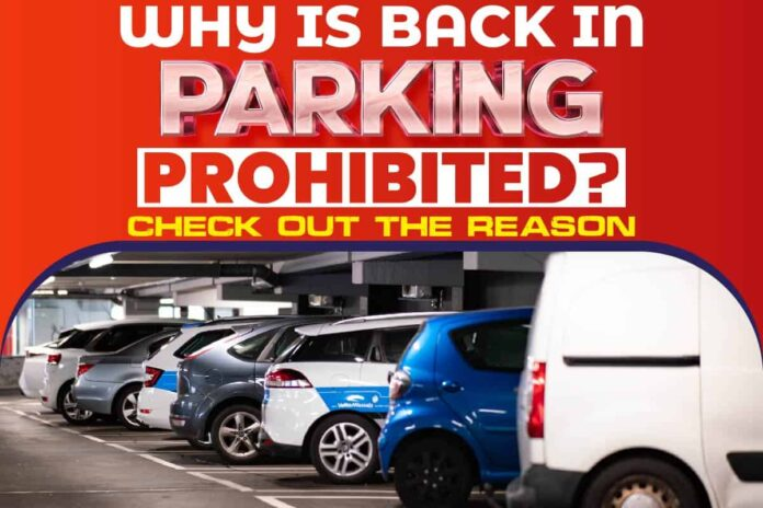 Why Is Back In Parking Prohibited
