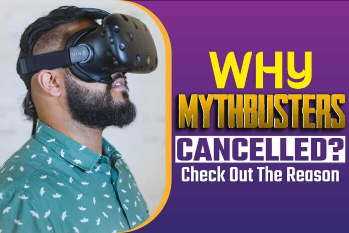 Why Mythbusters Cancelled