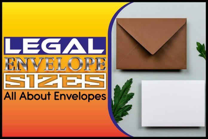 Legal Envelope Sizes