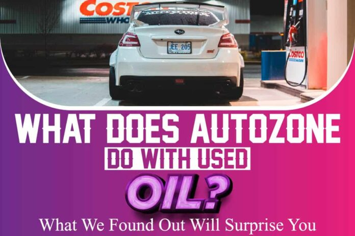 What Does AutoZone Do With Used Oil