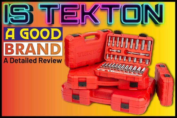 Is Tekton A Good Brand