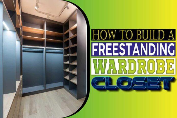 how to build a freestanding wardrobe closet