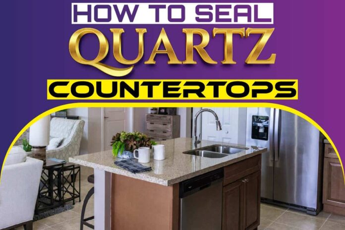 how to seal quartz countertops